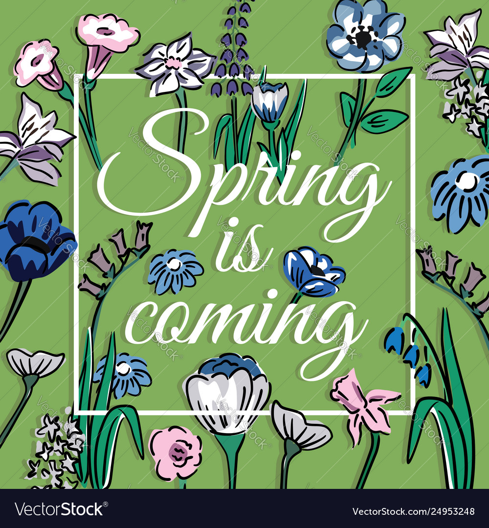 Creative slogan spring is coming in frame on a