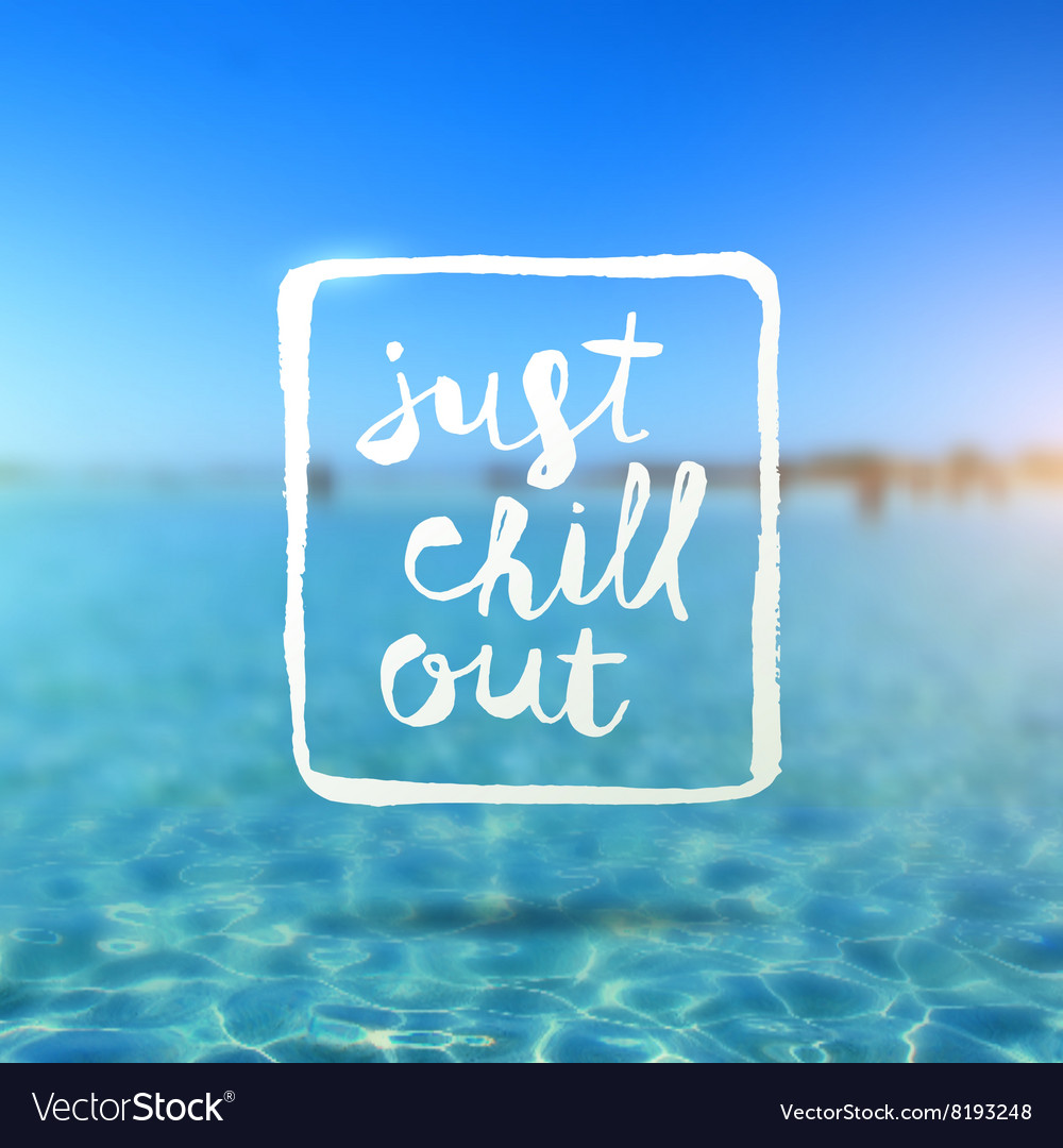 Just chill out - hand drawn lettering type design