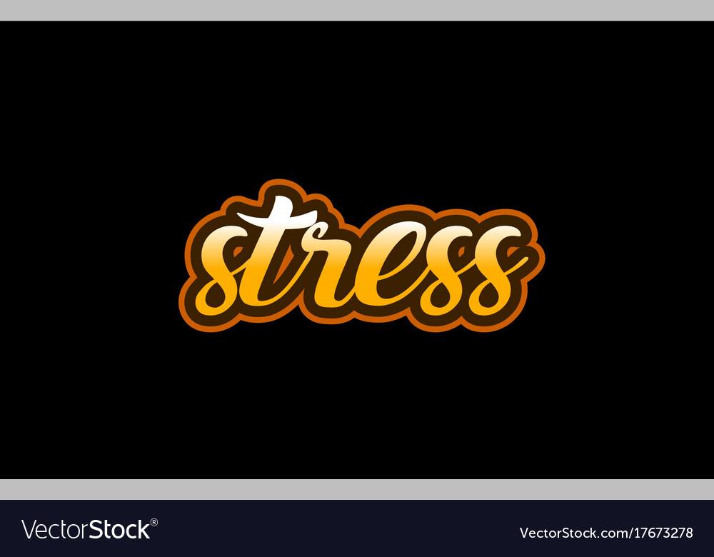 Stress Word Text Banner Postcard Logo Icon Design Vector Image