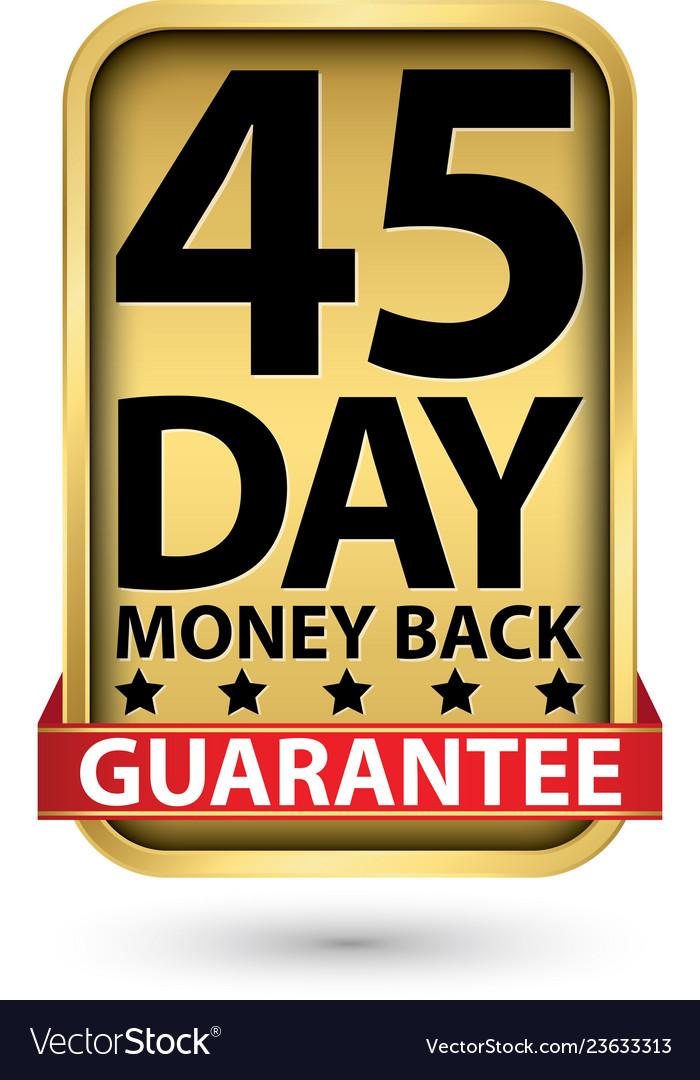 45 day money back guarantee golden sign