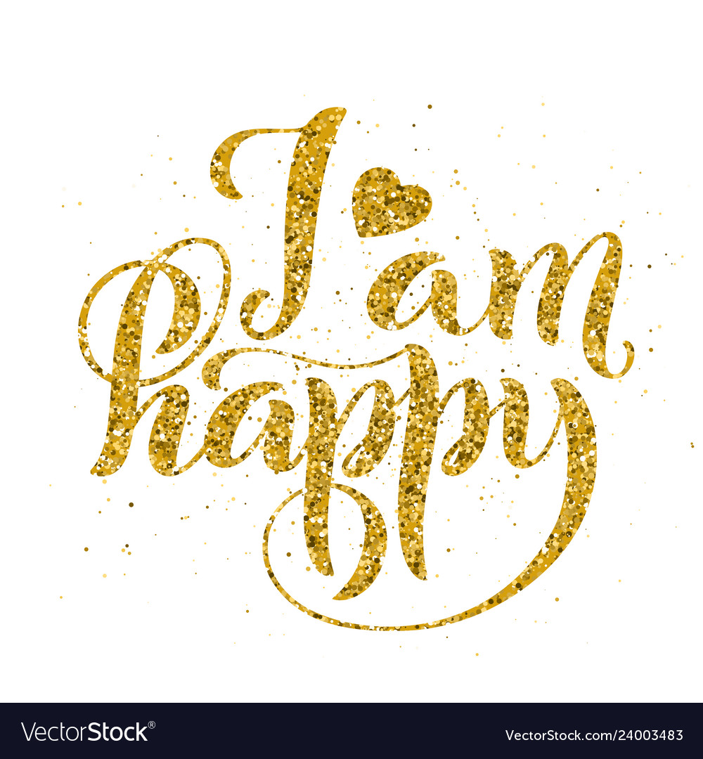 I am happy modern calligraphy quote with