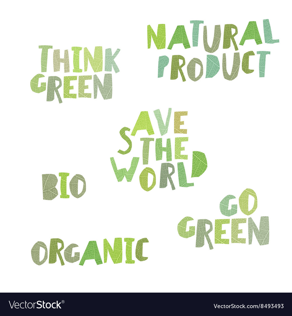 Think green Natural product save the world bio
