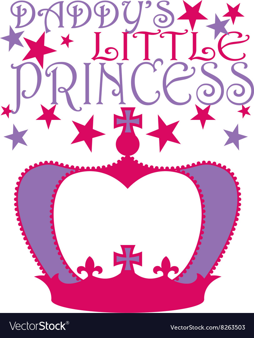Daddys Little Princess Royalty Free Vector Image