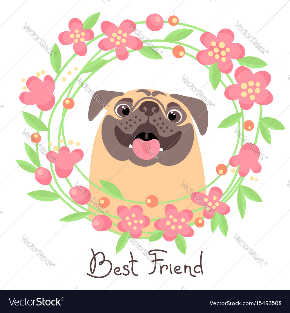 Happy pug best friend - dog and wreath of flowers
