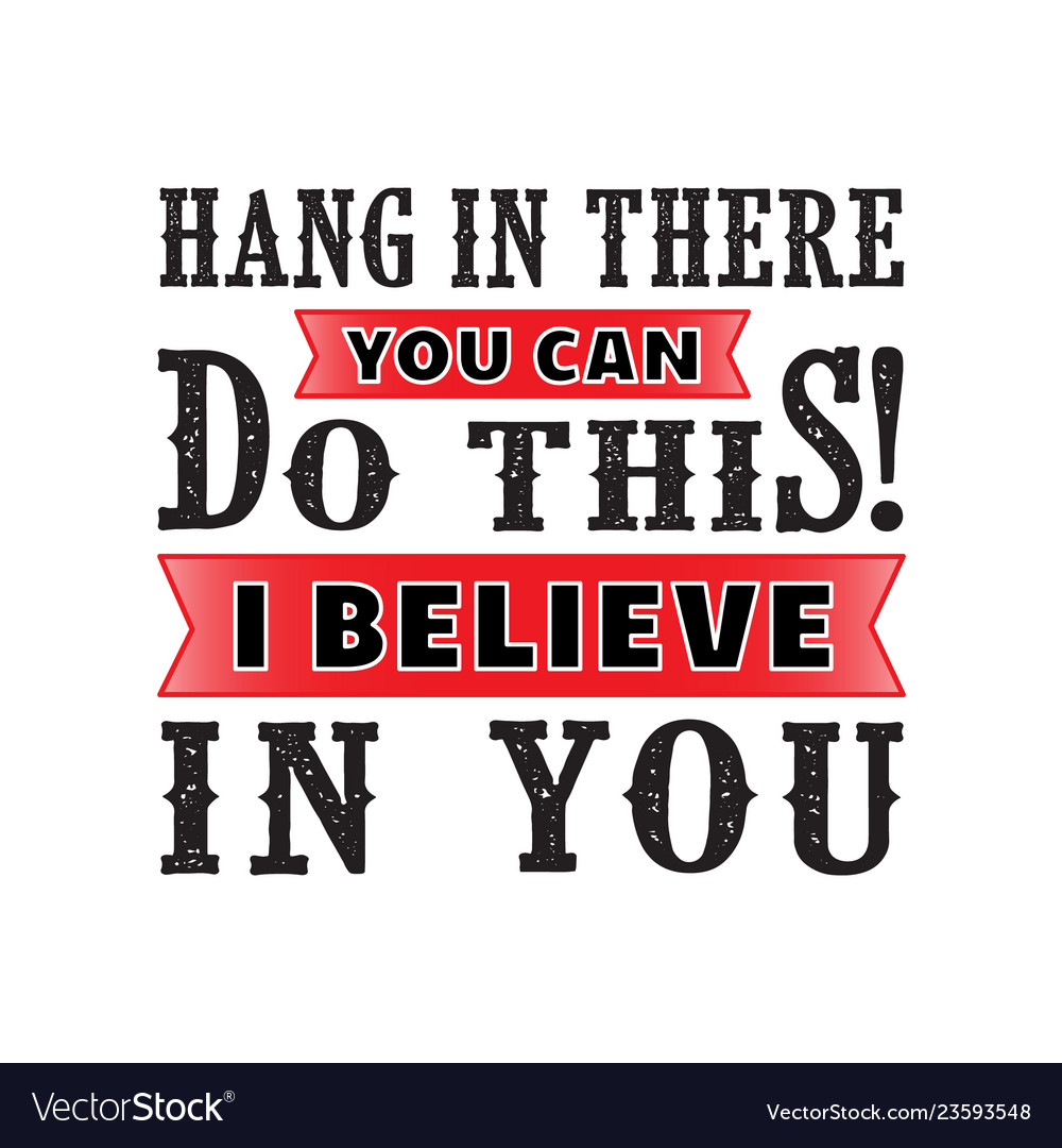 Hang in there motivational quote for better life