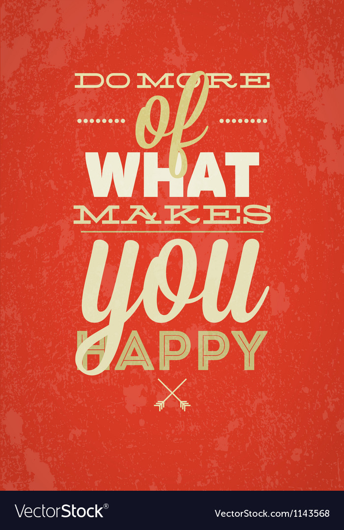 Do More Of What Makes You Happy typography