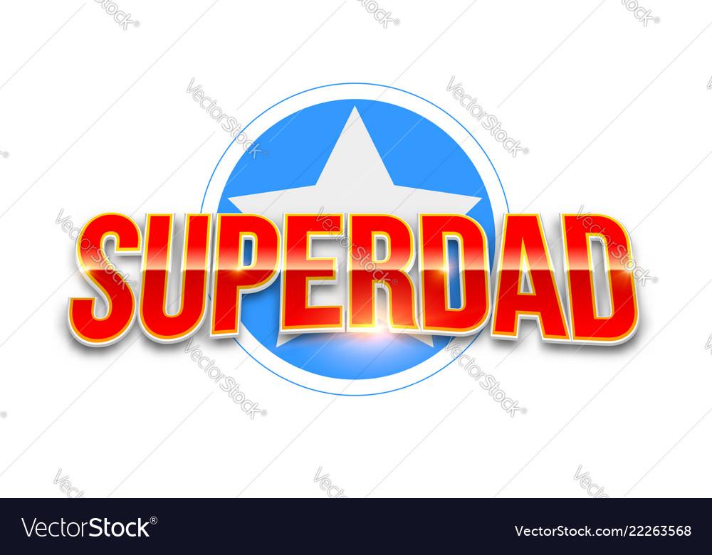 Super dad logo like superhero isolated on white