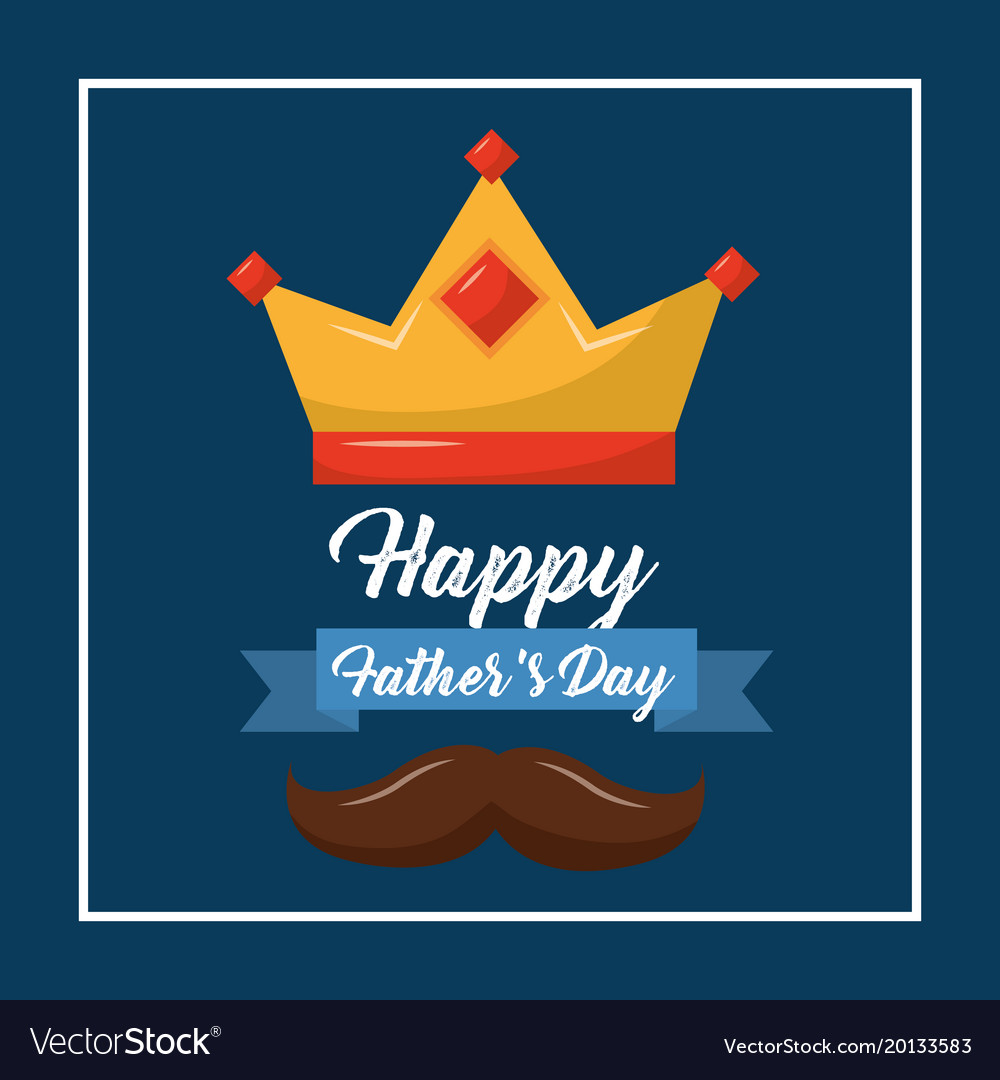 happy fathers day crown mustache ribbon blue vector image