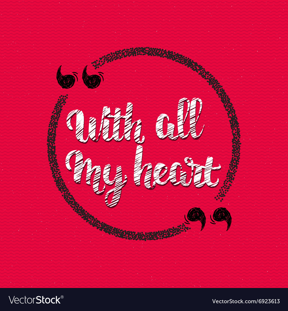Quote - With all my heart handletterig written