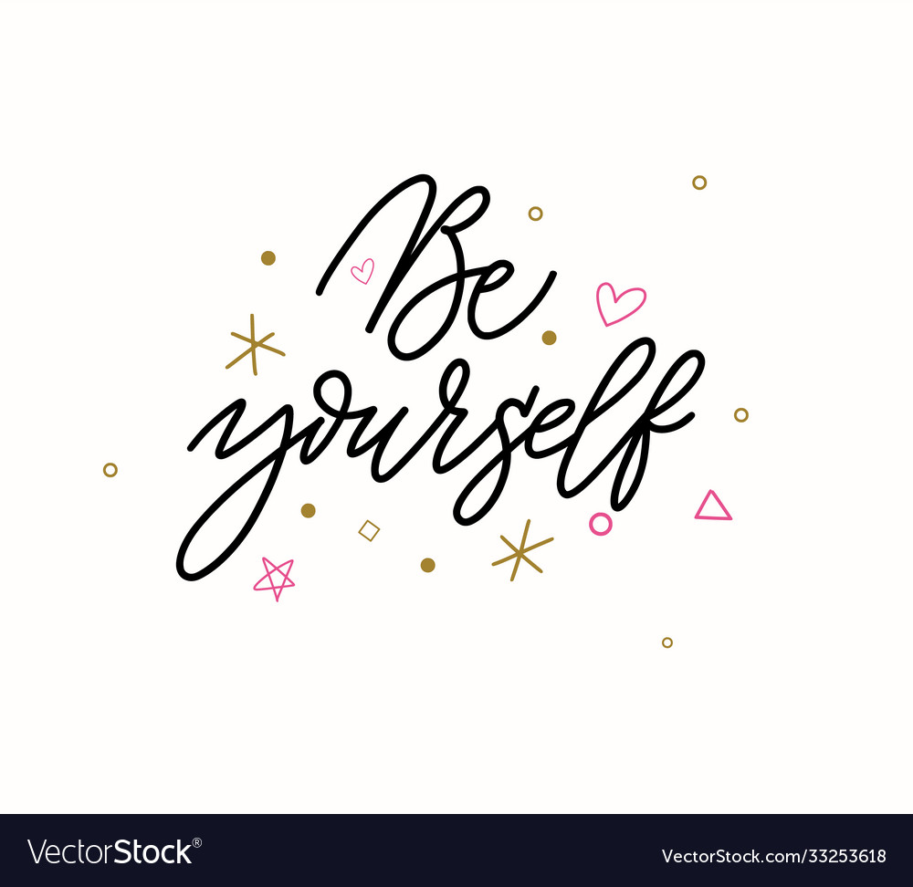 Be yourself motivation lettering quote design