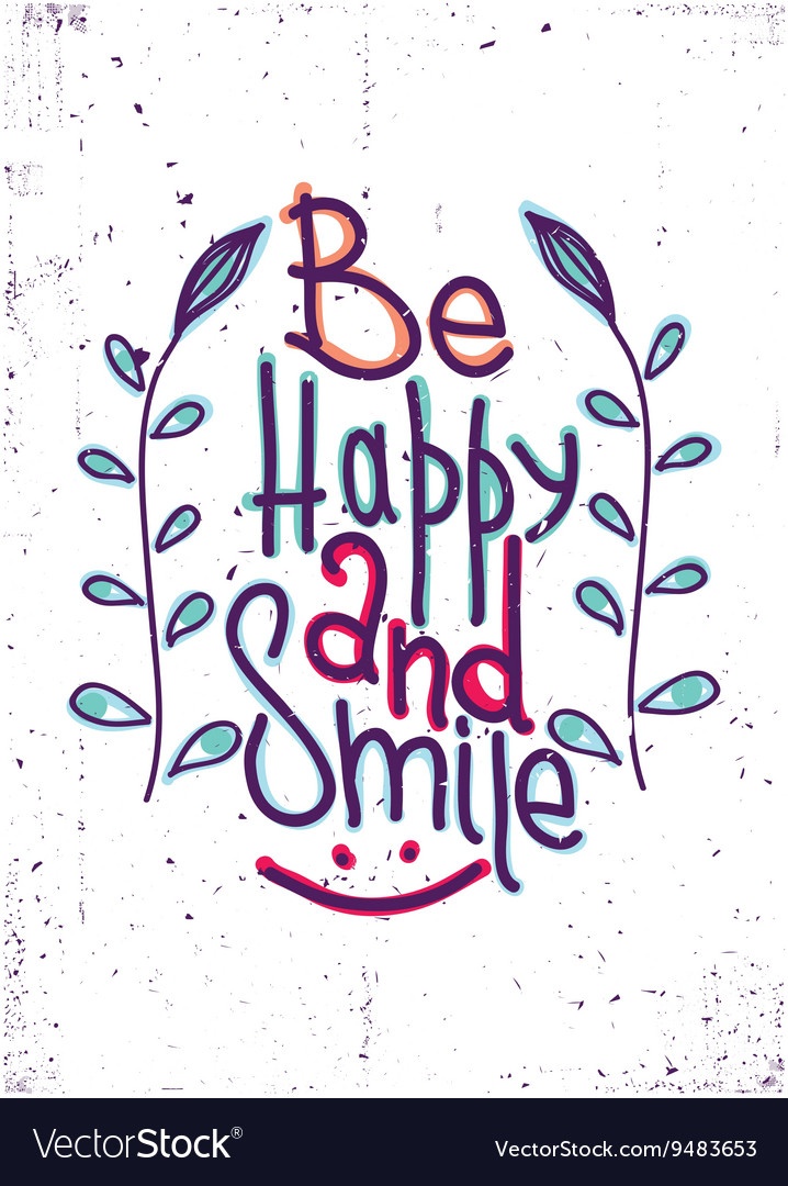 be happy and smile simple lettering quote vector image