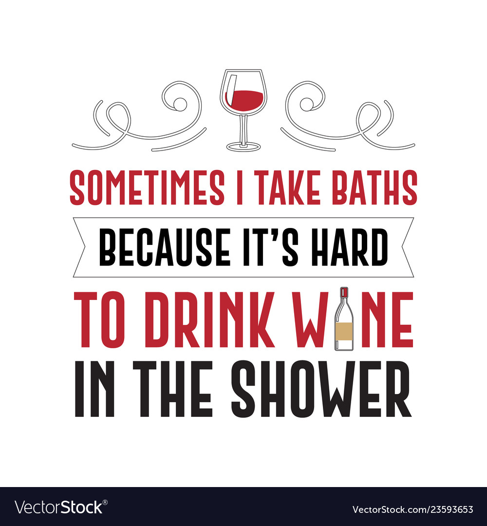 Funny wine quote and saying 100 best for graphic