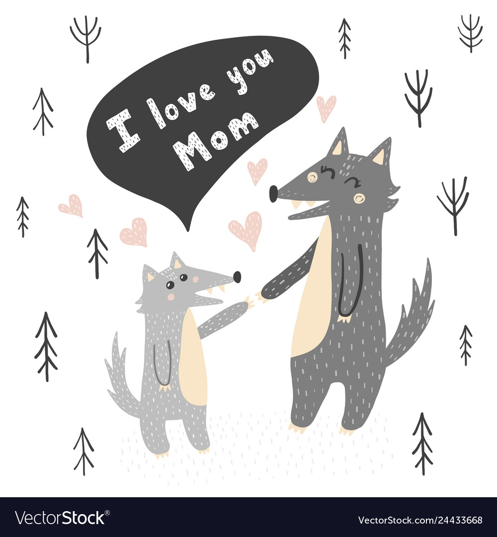 I love you mom with cute wolve