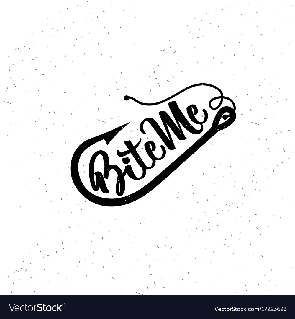 Fishing typography bite me vector image
