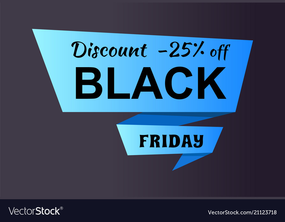 Discount -25 off black friday ad label on ribbon