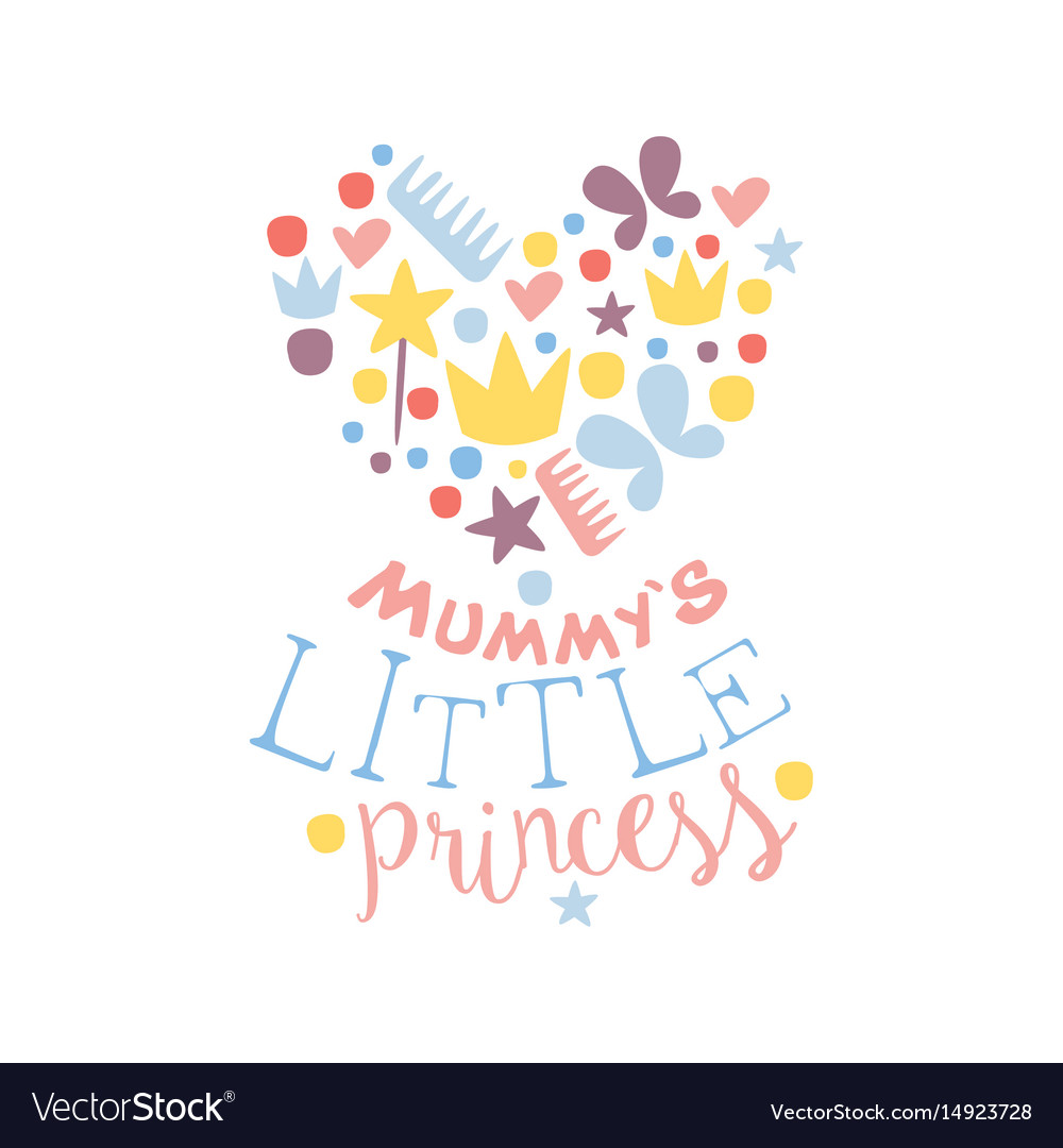 Mummys little princess label colorful hand drawn