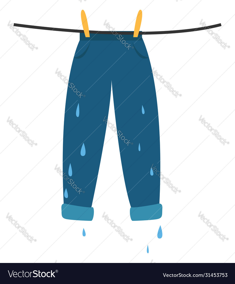 In clothes wet Have clothes,