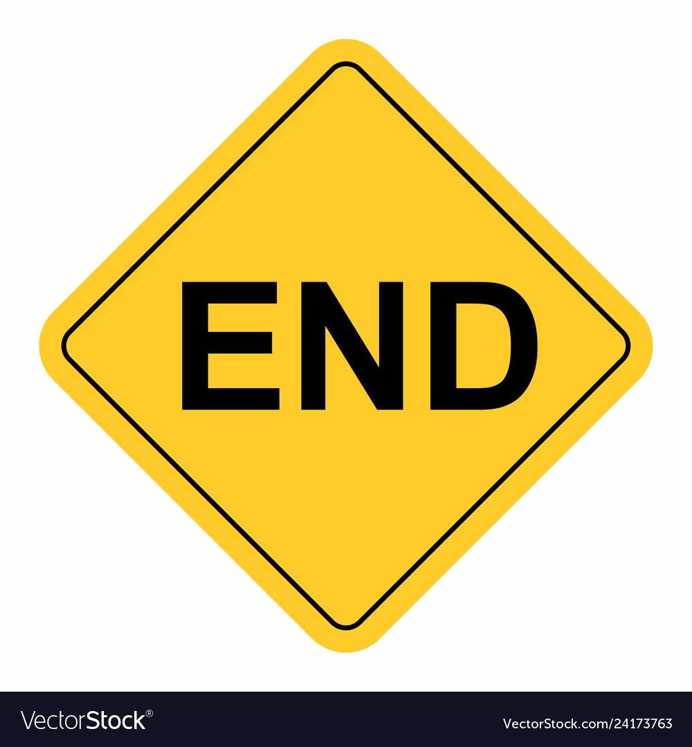 End warning sign