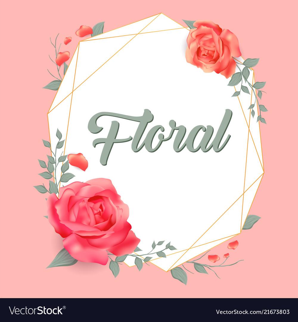 Floral roses geometry frame pink background