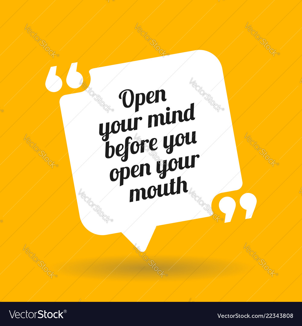 Warning Quote Open Your Mind Before You Open Your Vector Image