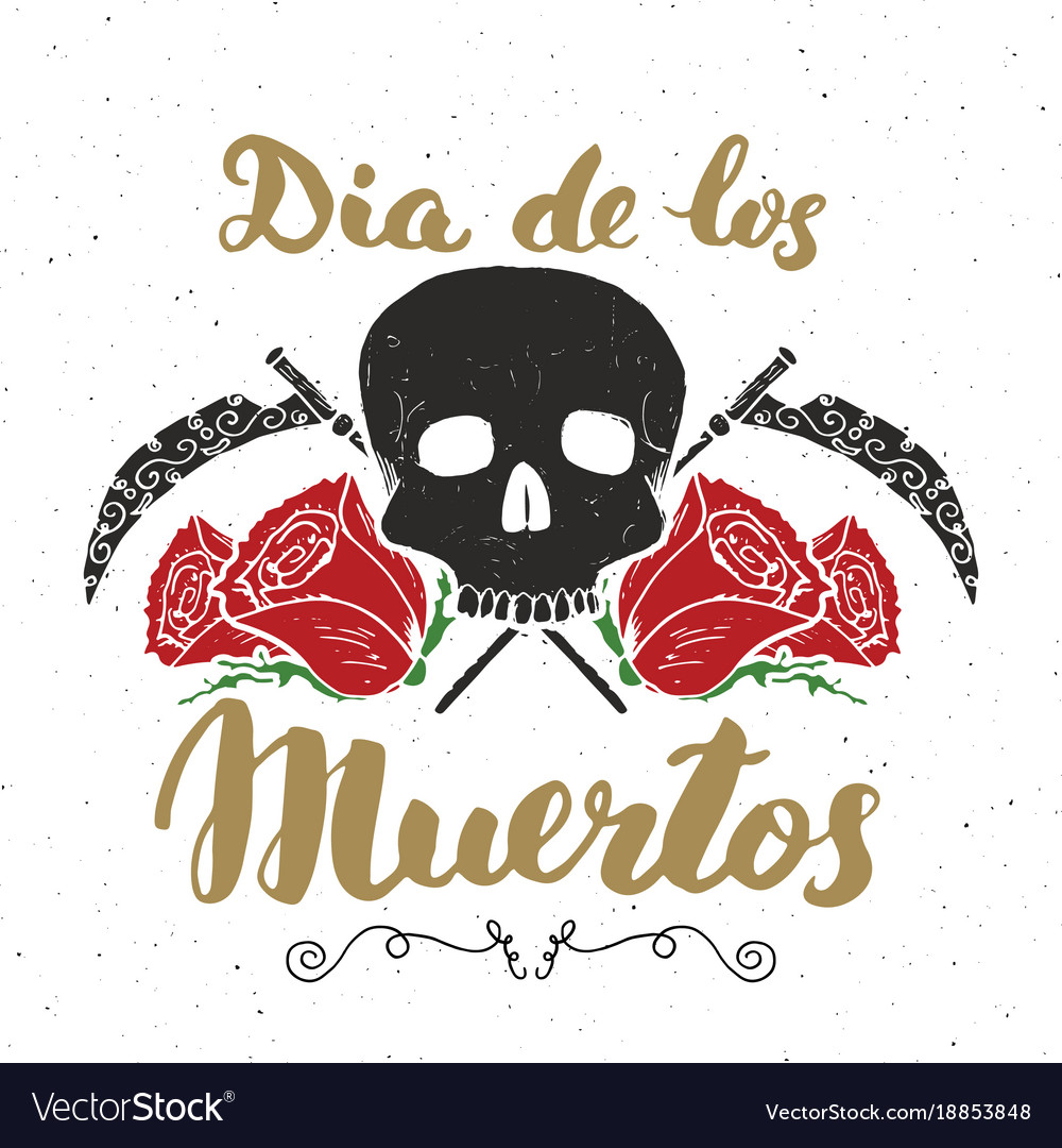 Day of the dead lettering quote with handdrawn