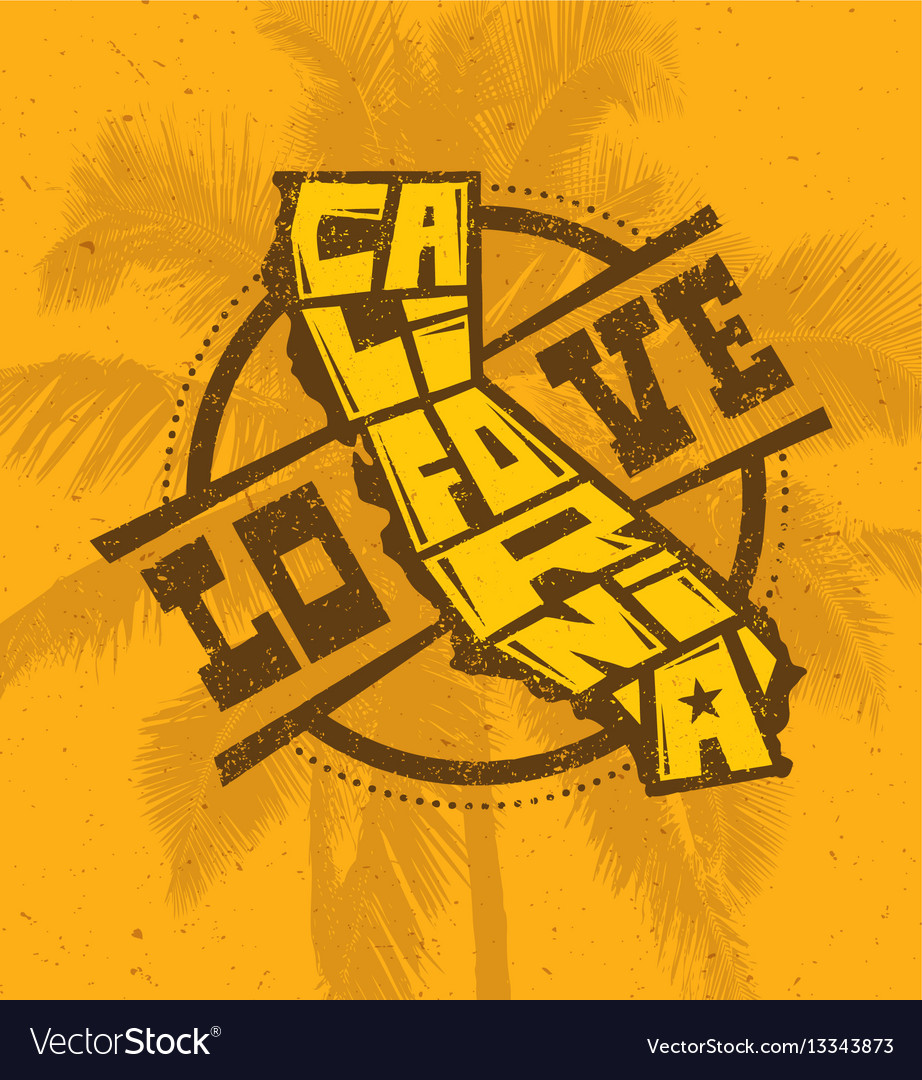 Love California Creative T Shirt Print Design On Vector Image