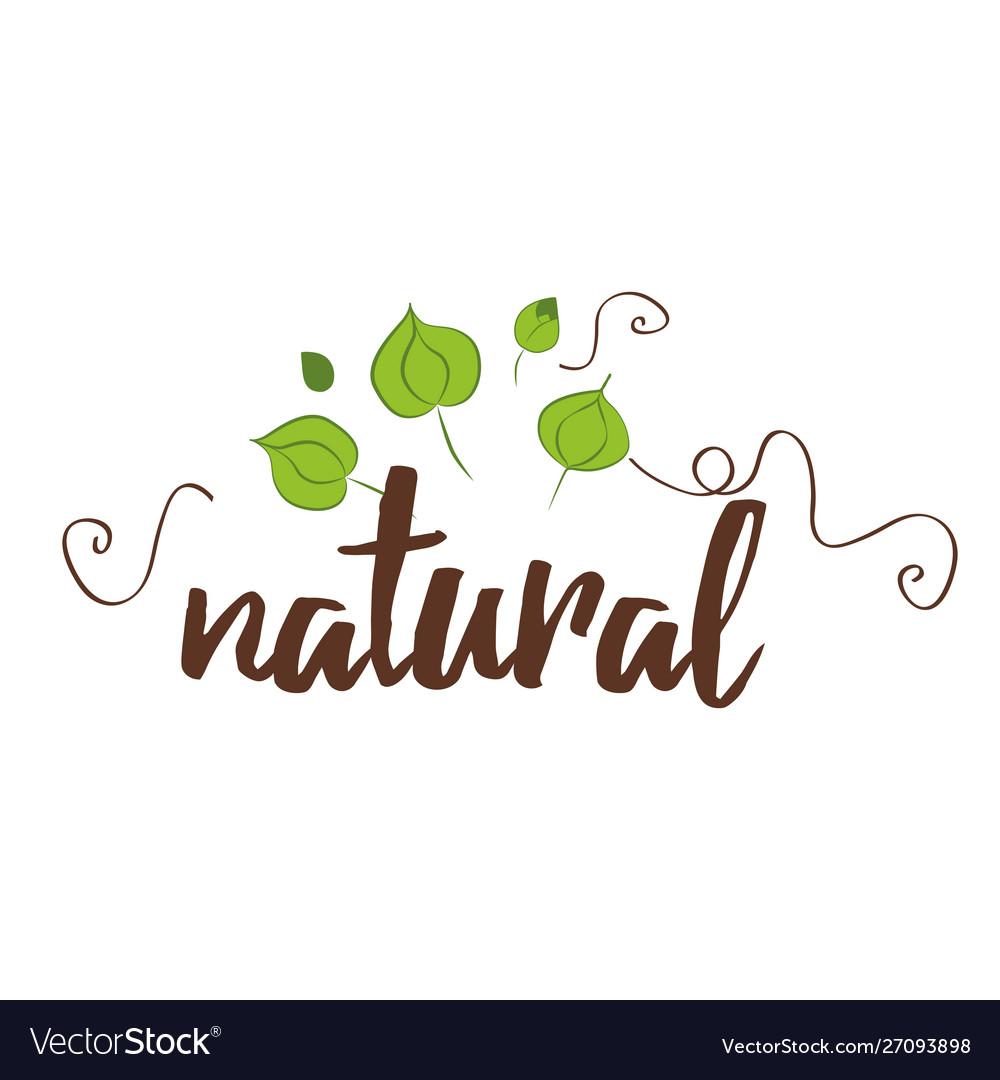 Handwritten lettering label natural for