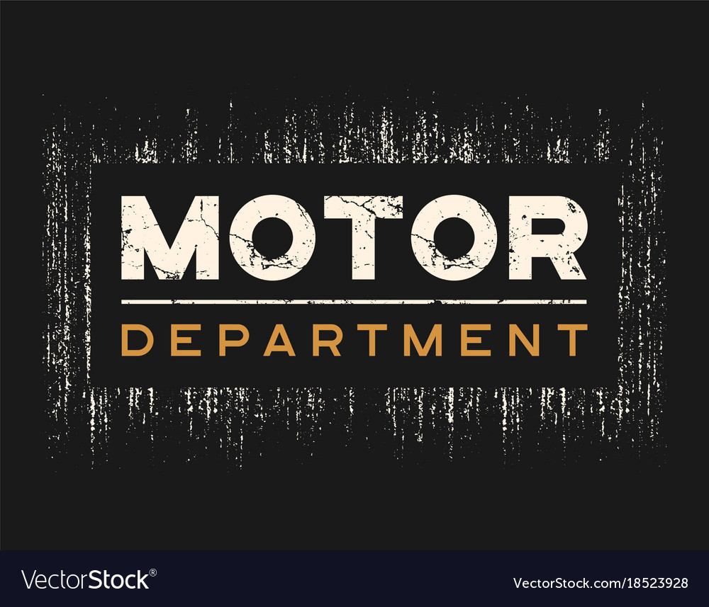 Motor dept t-shirt and apparel design with grunge