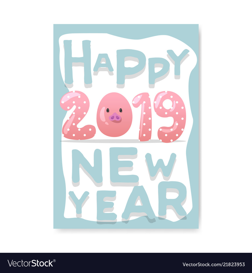 Happy new year poster cute pig symbol of 2019 year
