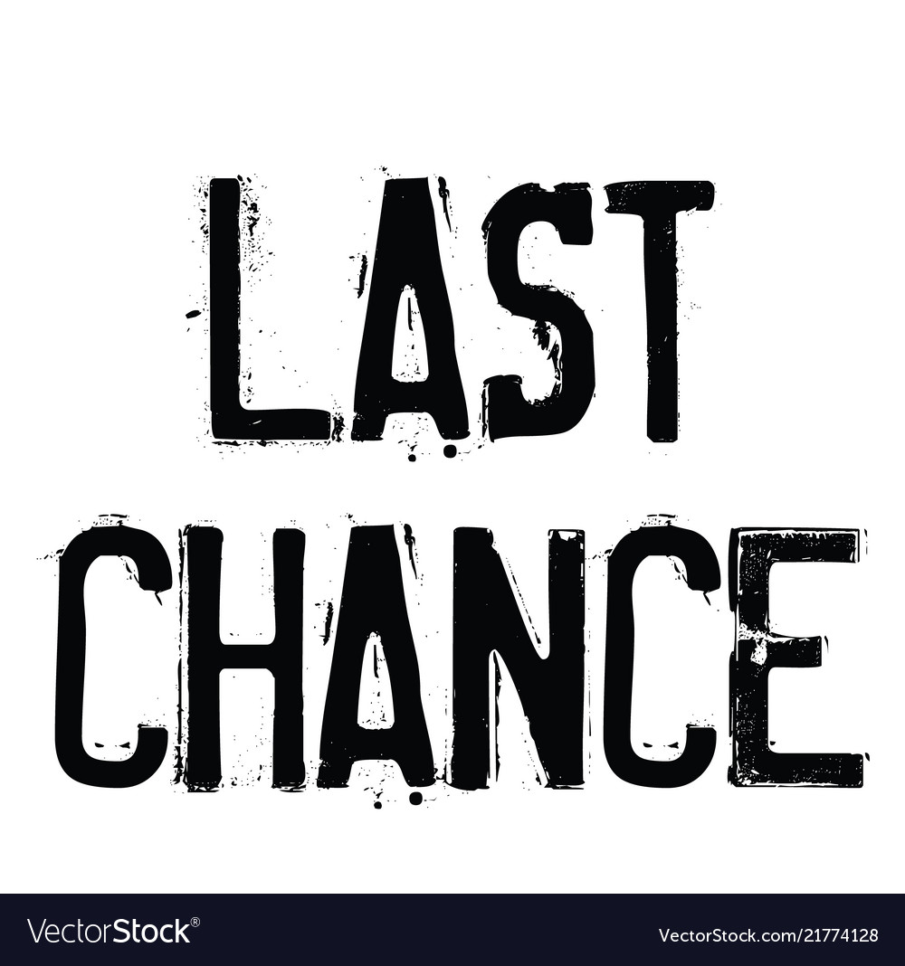 Last chance rubber stamp vector image on VectorStock