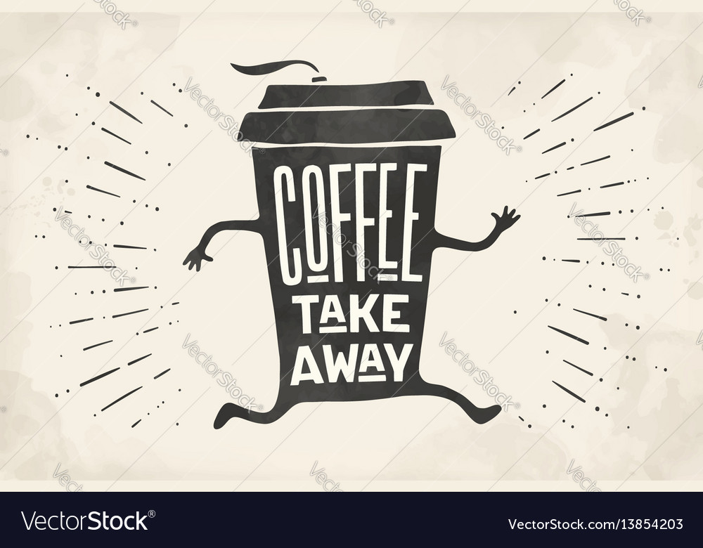 Poster take out coffee cup with lettering coffee
