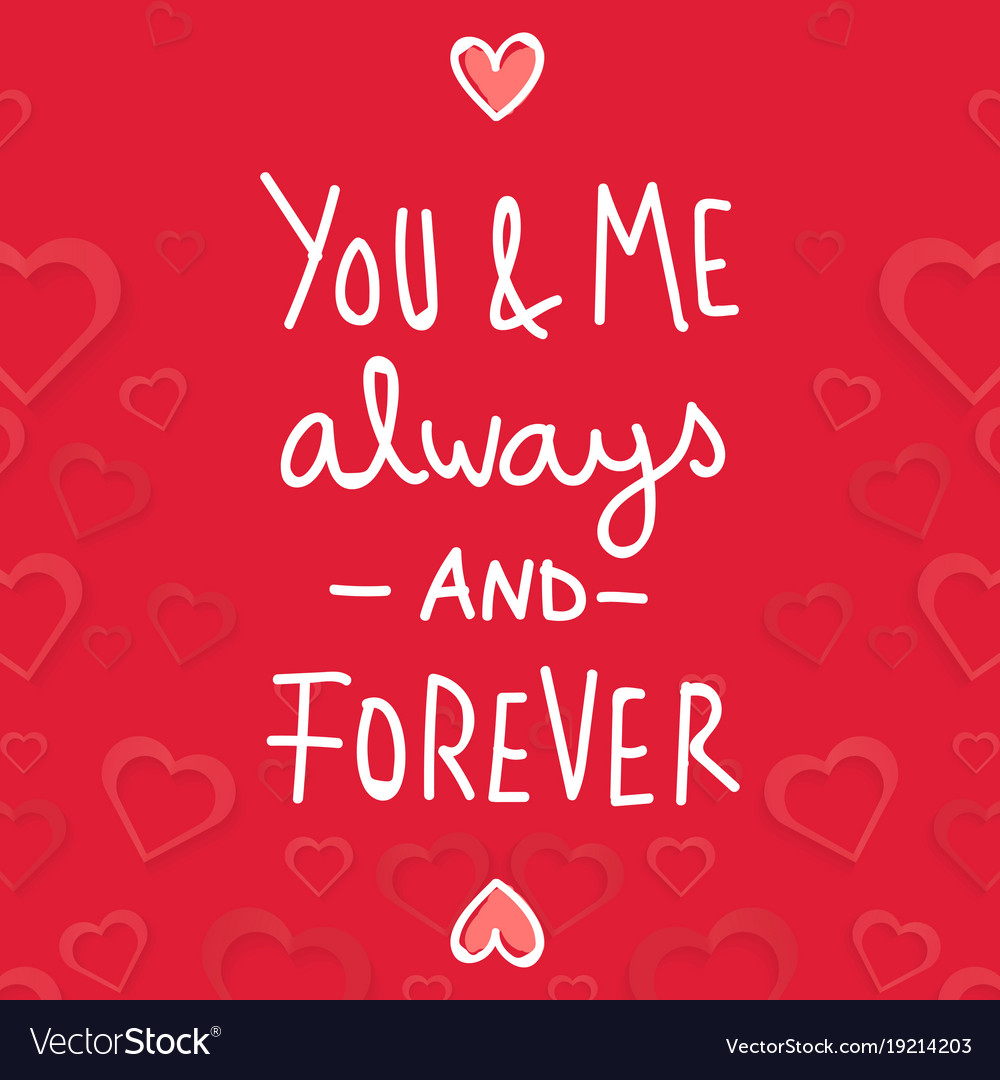 Valentine Day You And Me Always And Forever Vector Image