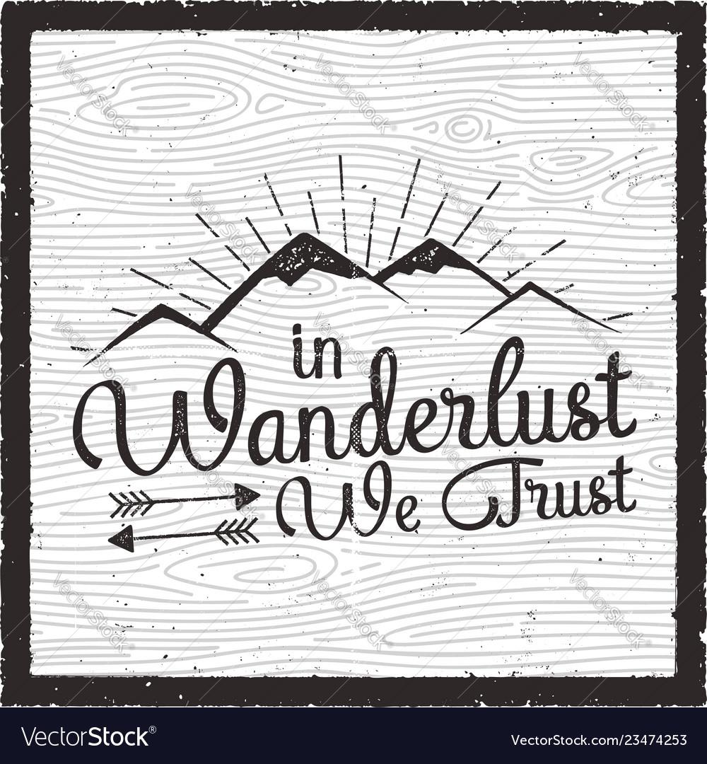 Retro travel poster design in wanderlust we trust