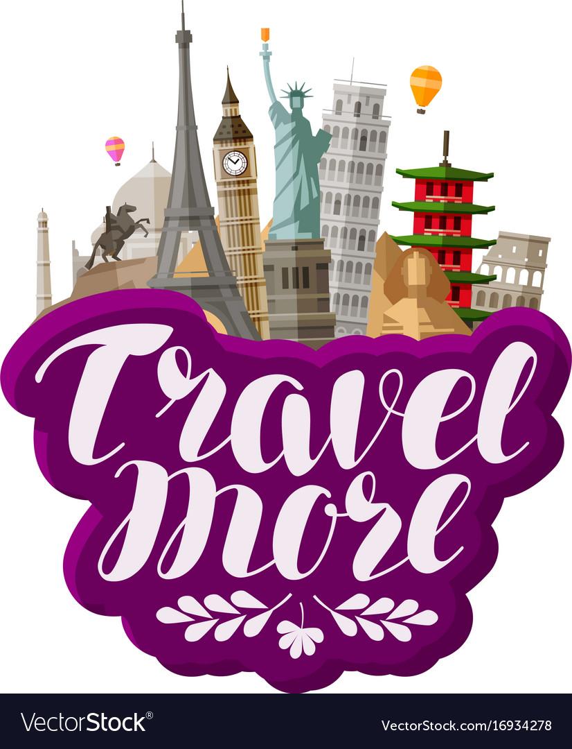 Travel more lettering famous world landmarks