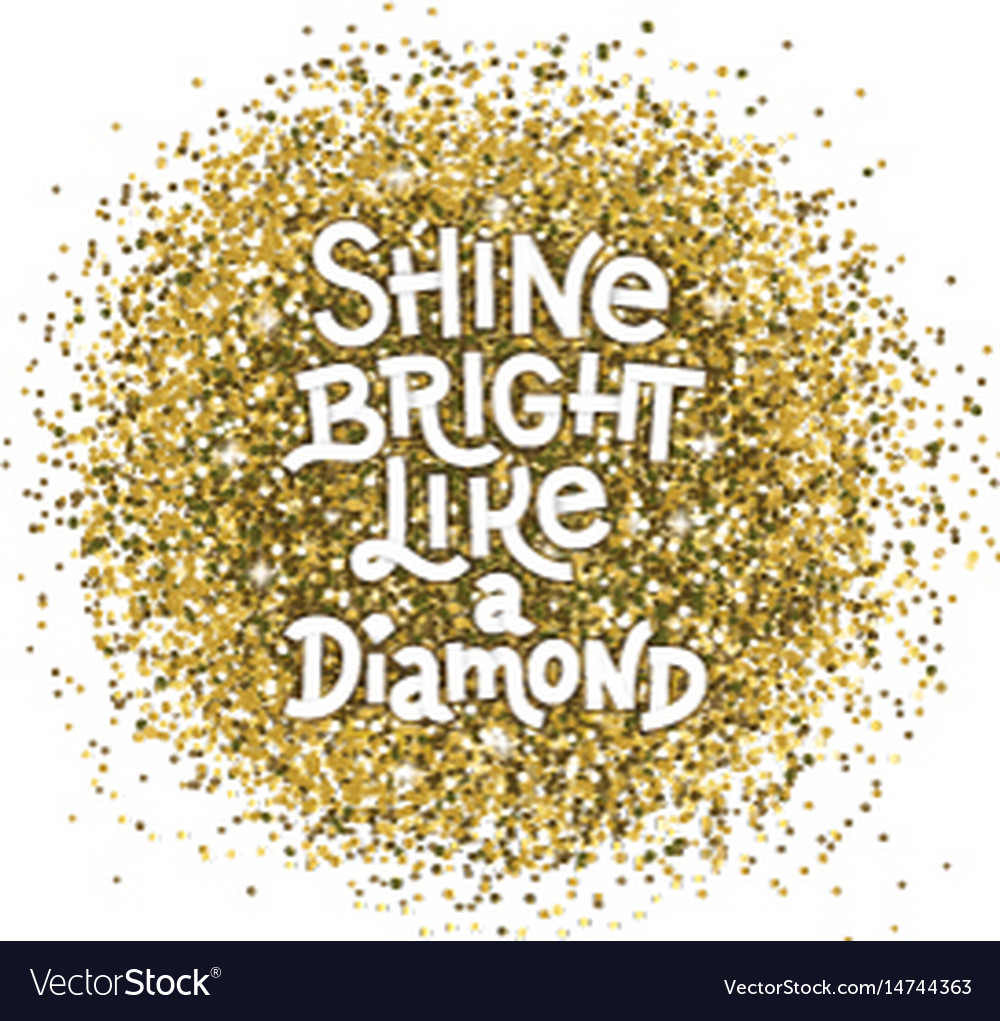 Shine bright like a diamond hand lettering quote
