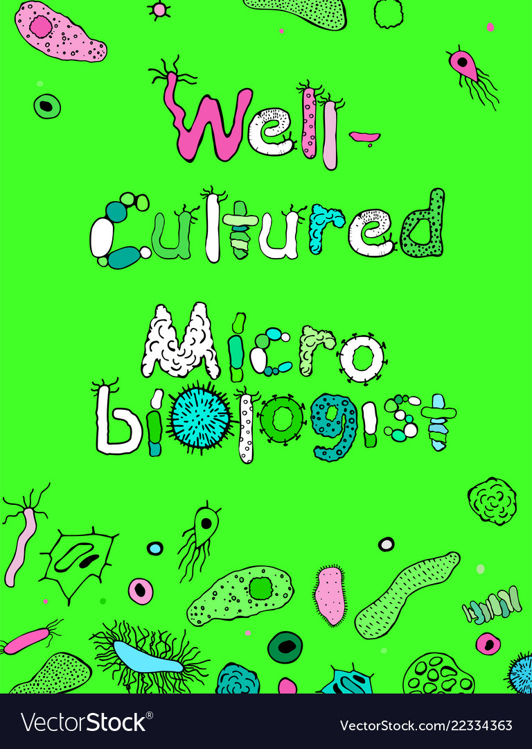 Well Cultured Microbiologist Image