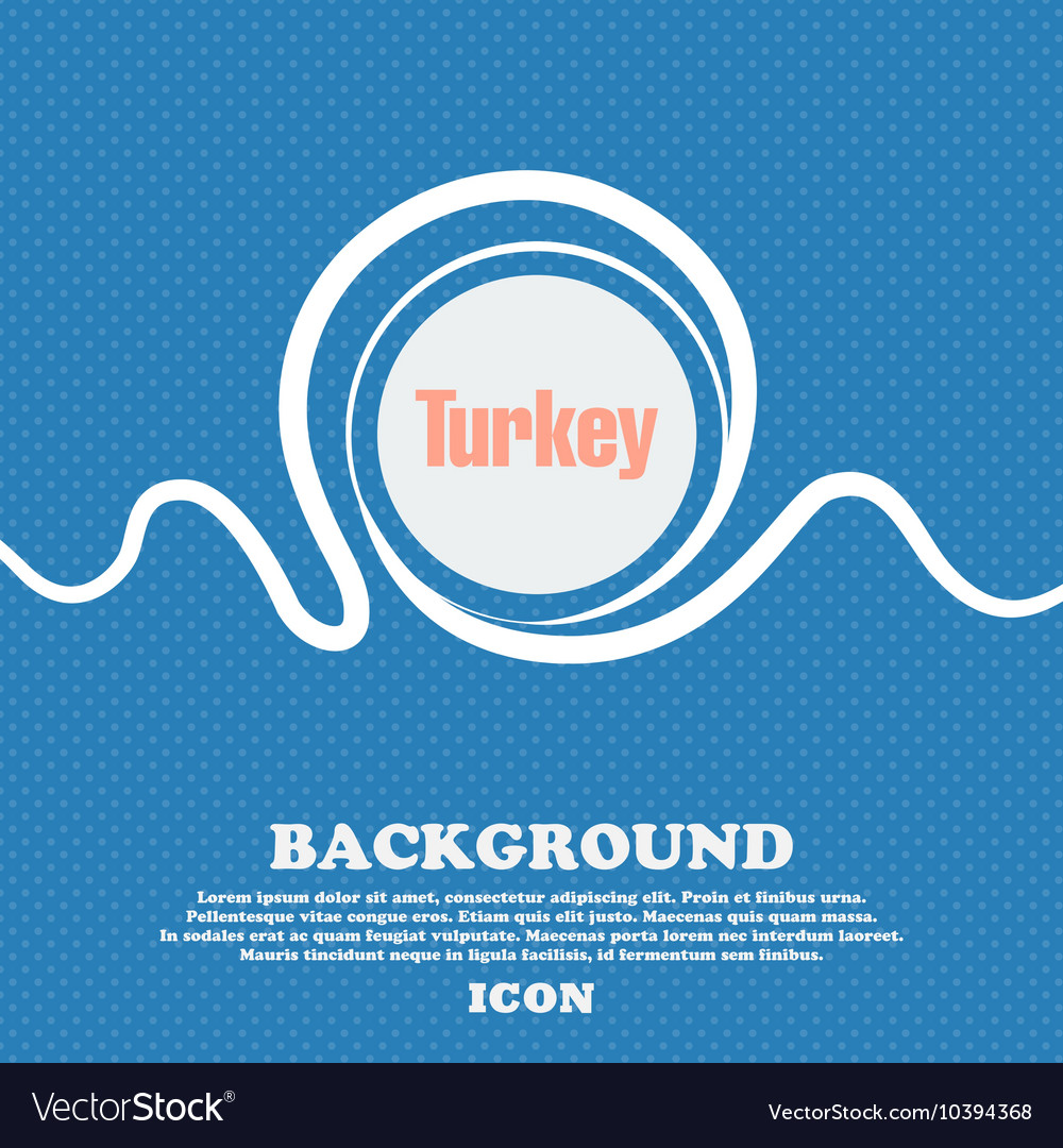 Turkey sign Blue and white abstract background