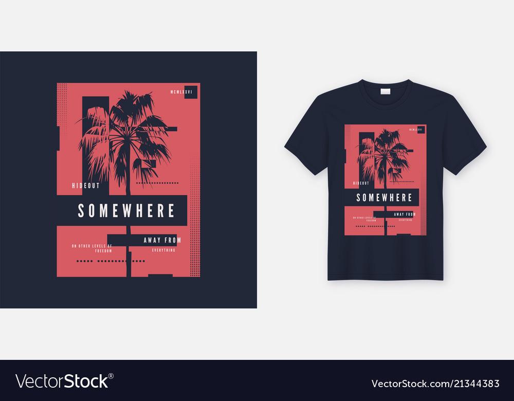 Somewhere t-shirt and apparel trendy design