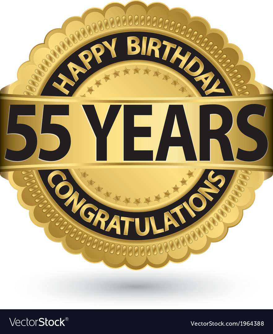 Happy Birthday 55 Years Gold Label Vector Image