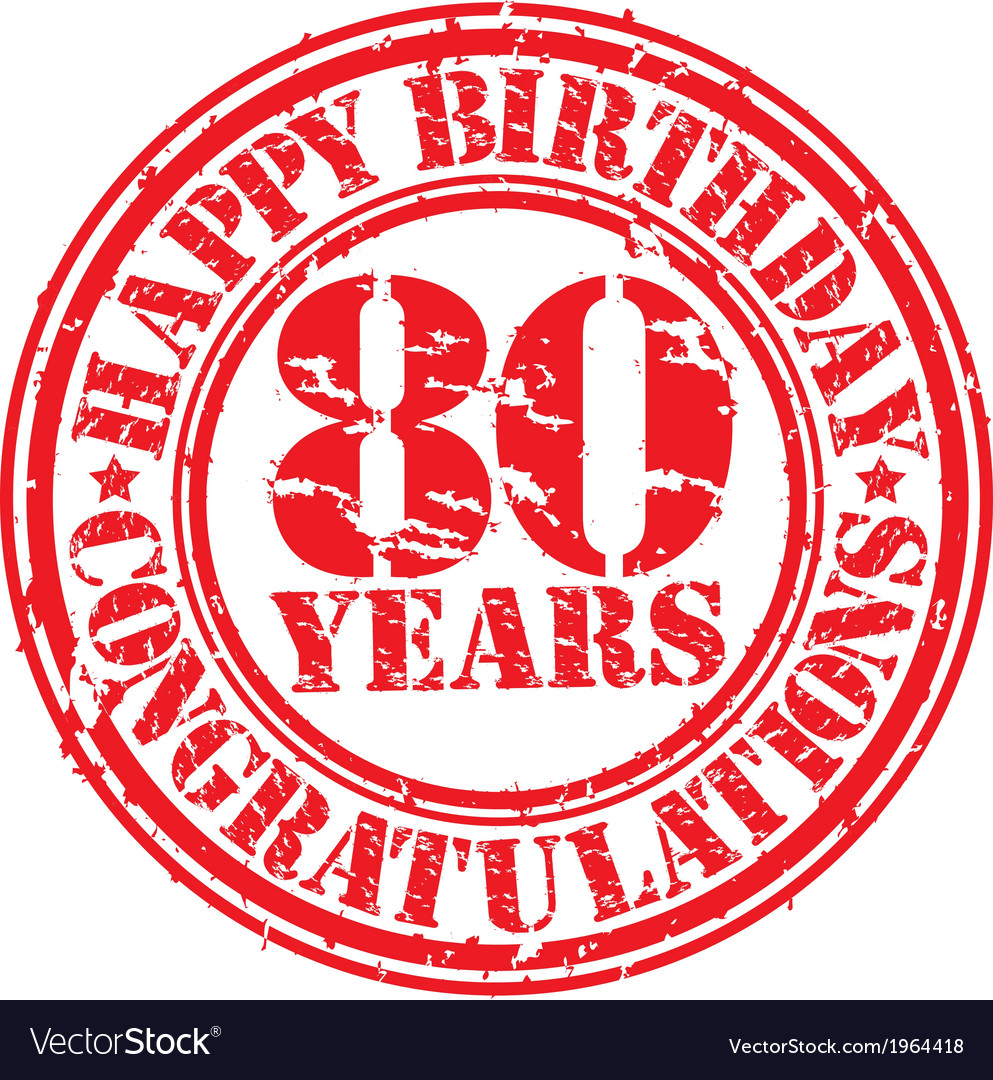 Happy birthday 80 years grunge rubber stamp vector image