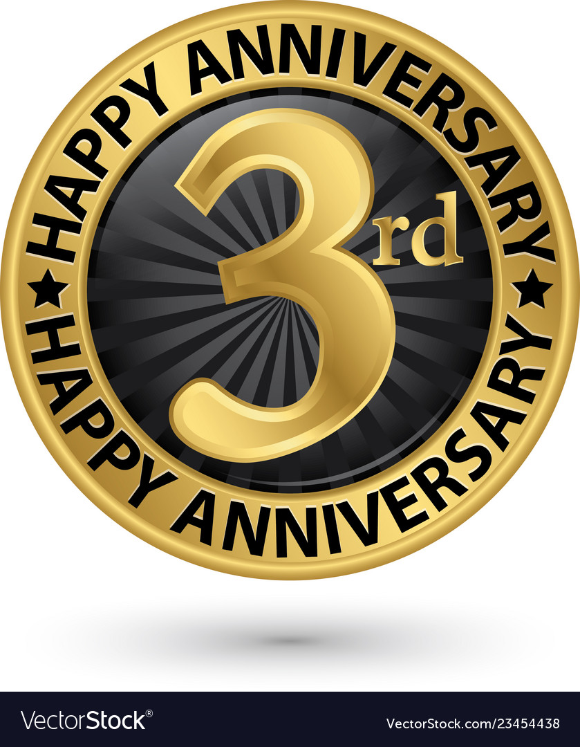 Happy 3rd years anniversary gold label