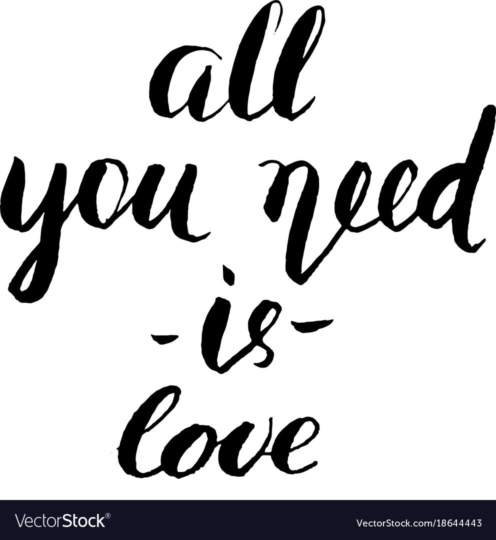 Download All you need is love brush lettering Royalty Free Vector