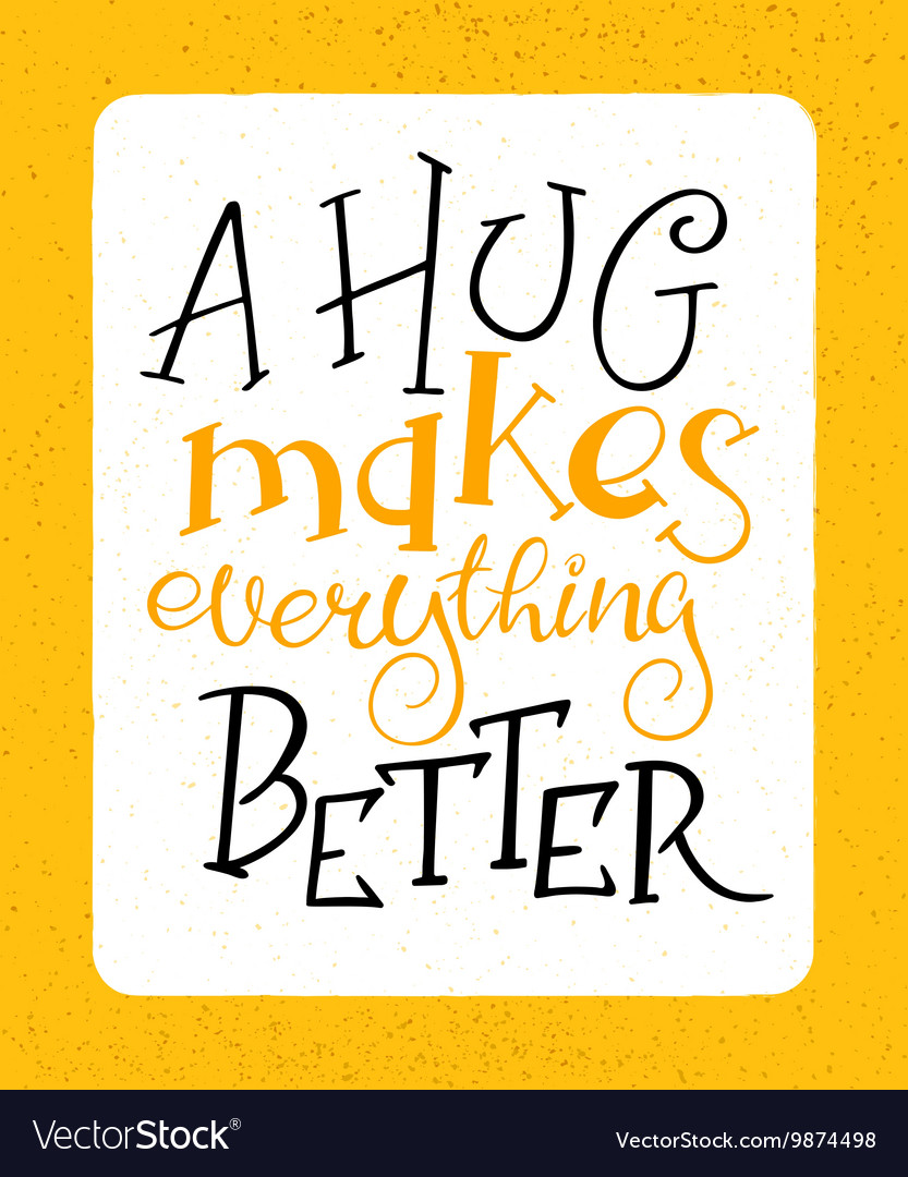 Hand drawing lettering phrase -a hug makes Vector Image