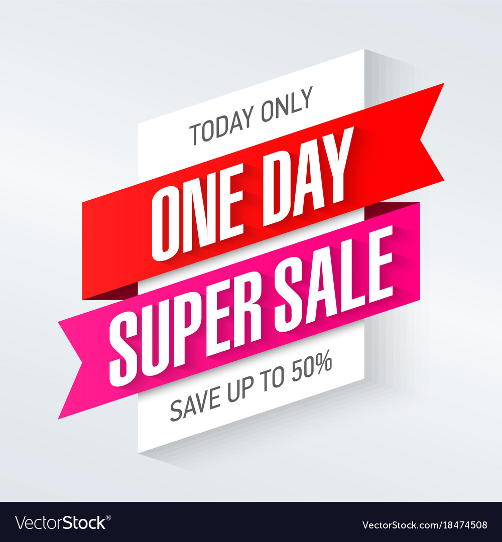 Today Only One Day Super Sale Banner One Day Deal Vector Image