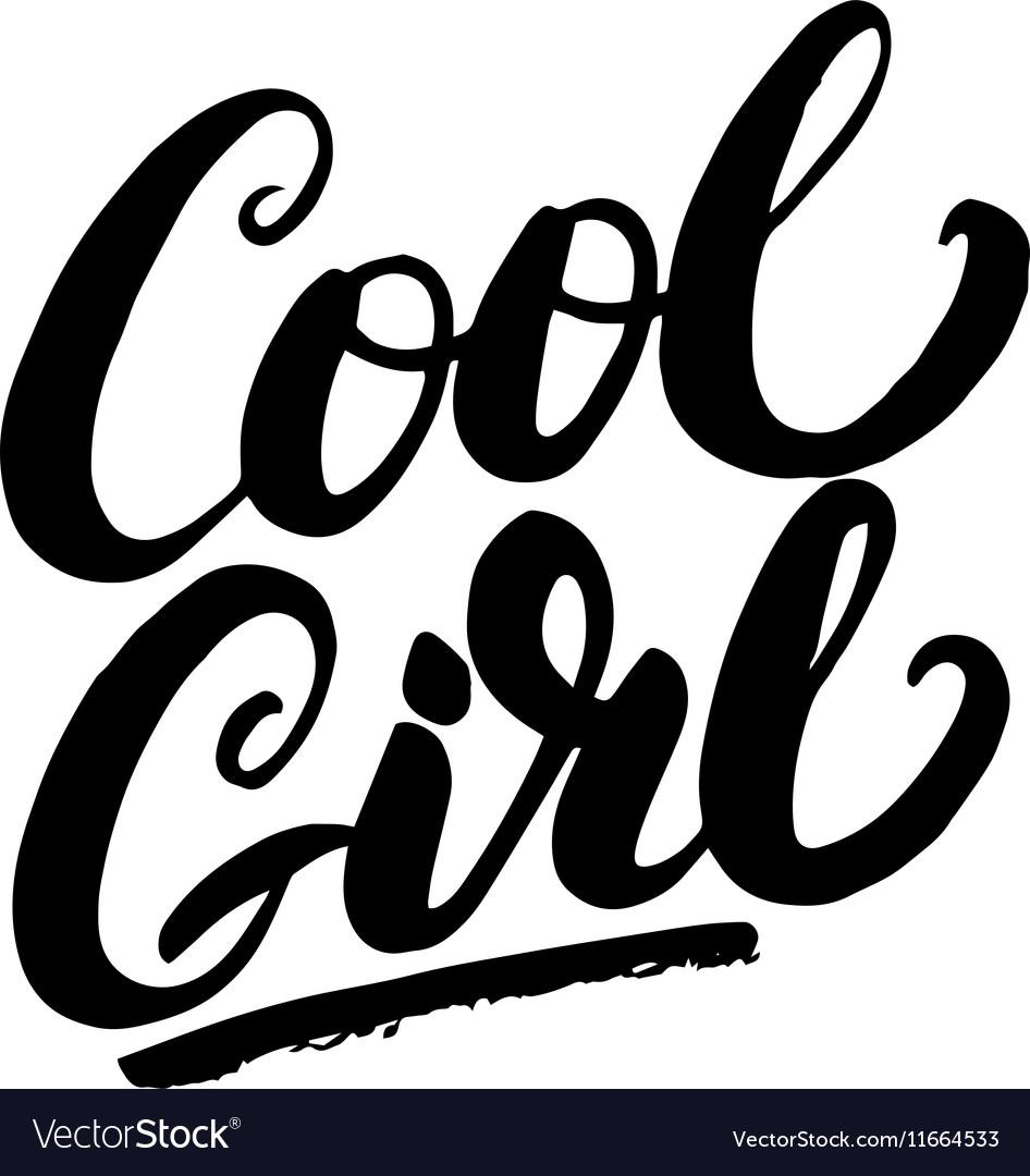 Cool girl hand written lettering