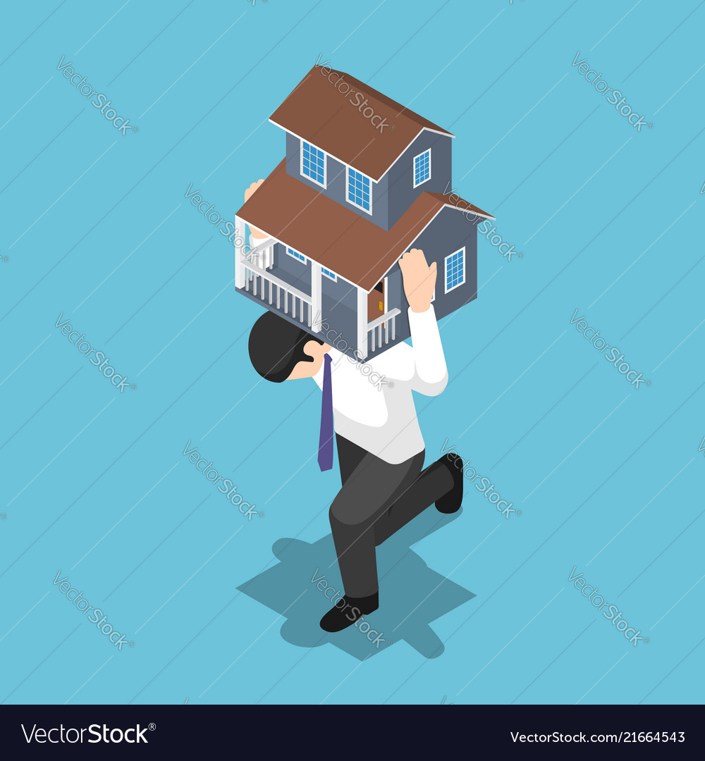 Isometric businessman carrying a house on his back
