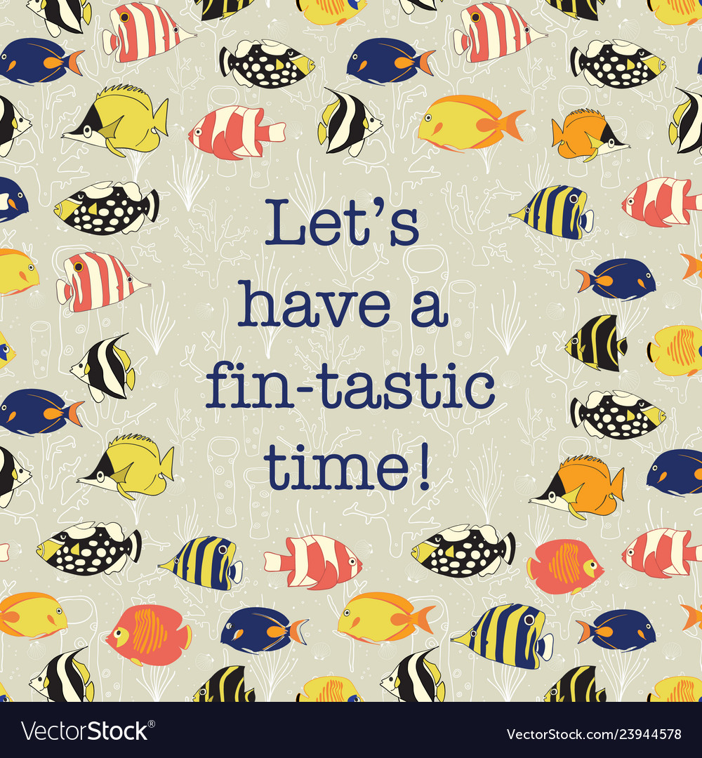 Let Us Have A Fantastic Time Fun Quote Fish Vector Image
