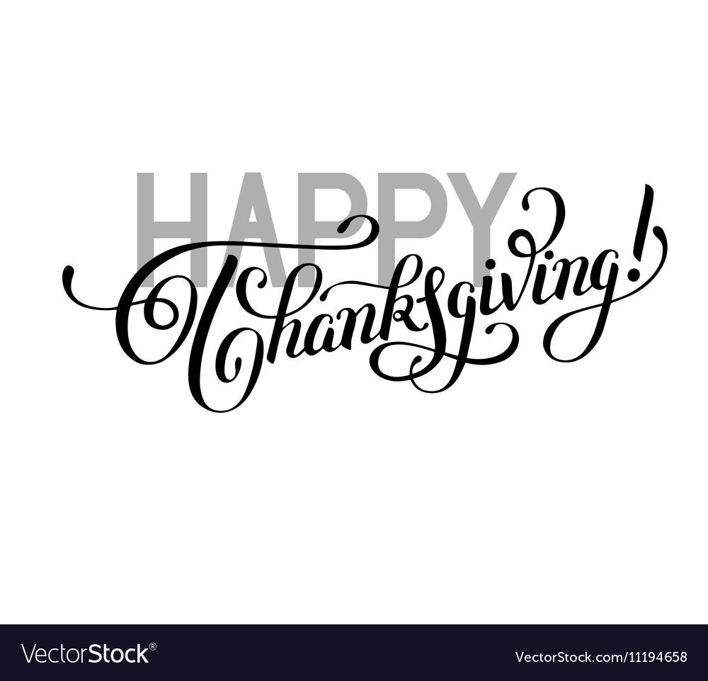 Happy Thanksgiving black and white handwritten