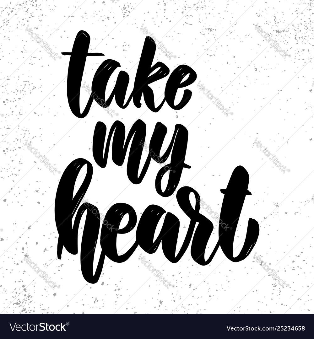 Take my heart lettering phrase on light
