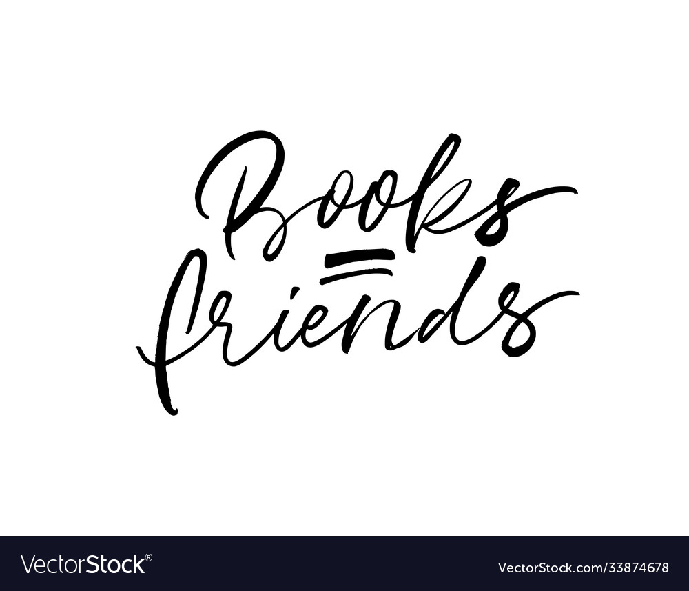 Books are friends modern brush calligraphy